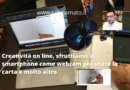 Didattica a distanza, come trasmettere attività su carta usando il cell come seconda webcam del PC