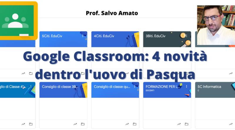 Google Classroom: 4 novità dentro l'uovo di Pasqua per migliorare le attività on line