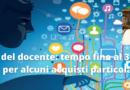 Carta del docente: entro il 30 giugno è possibile acquistare webcam, penne elettroniche e scanner-stampanti
